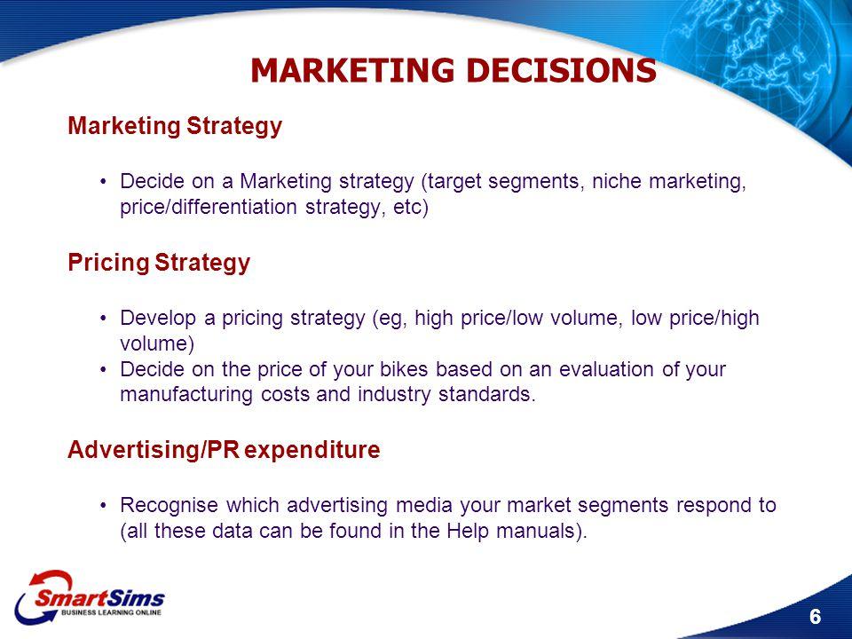 7 MARKETING DECISION SCREENS Marketing Strategy