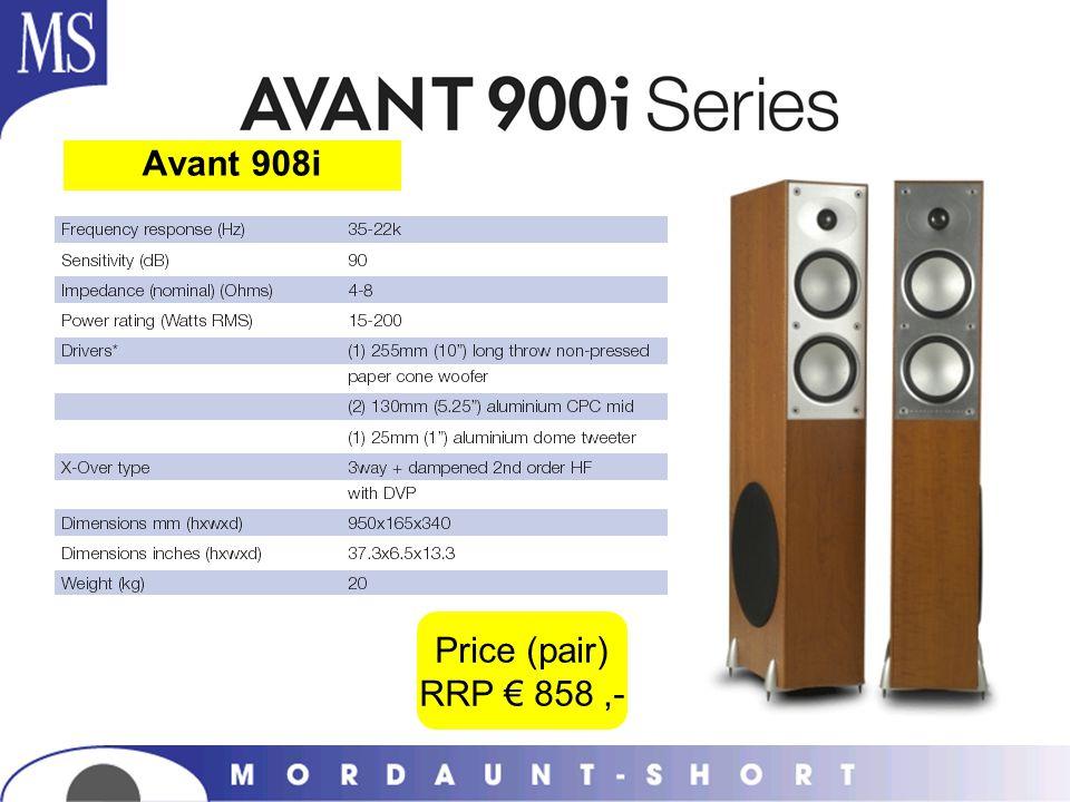 Avant 908i Price (pair) RRP 858,-