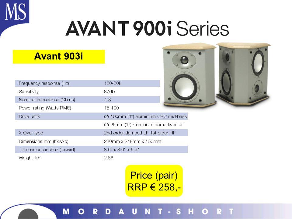 Price (pair) RRP 258,- Avant 903i