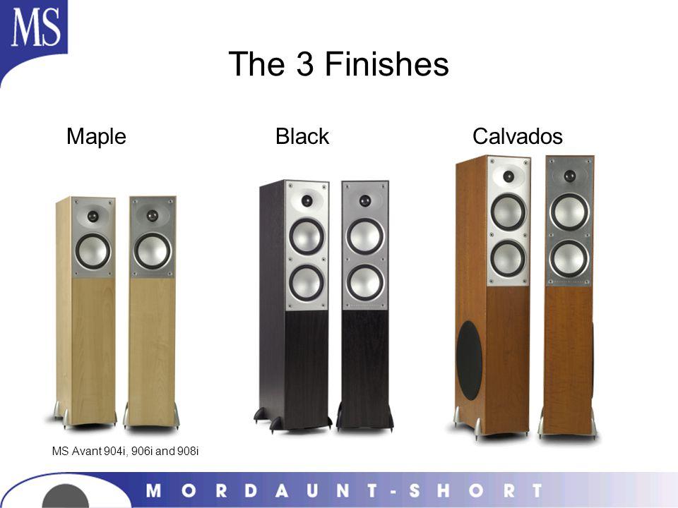 The 3 Finishes MS Avant 904i, 906i and 908i Maple Black Calvados