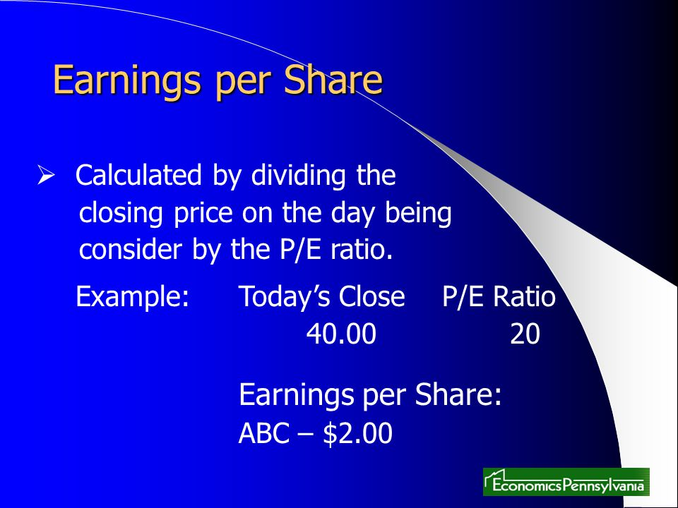 Earnings per Share Calculated by dividing the closing price on the day being consider by the P/E ratio. Example: Todays CloseP/E Ratio 40.0020 Earning