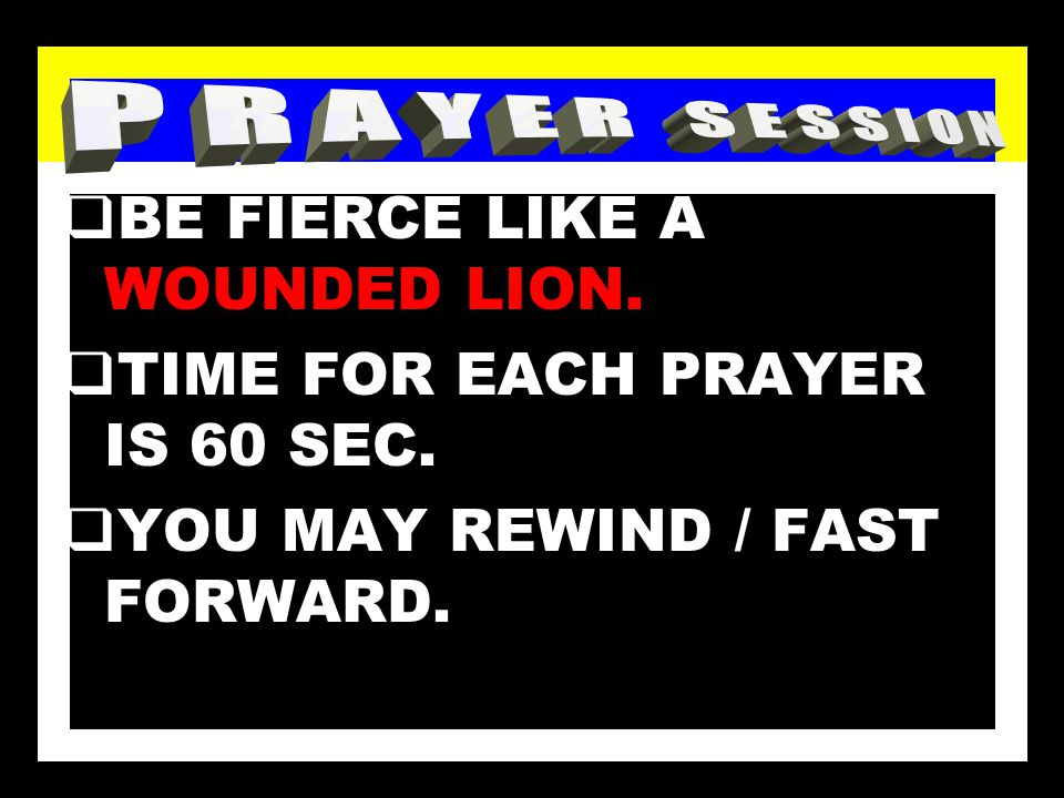 VERY SOON, PRAYER WINDOWS WILL DISPLAY SERIES OF PRAYER POINTS.