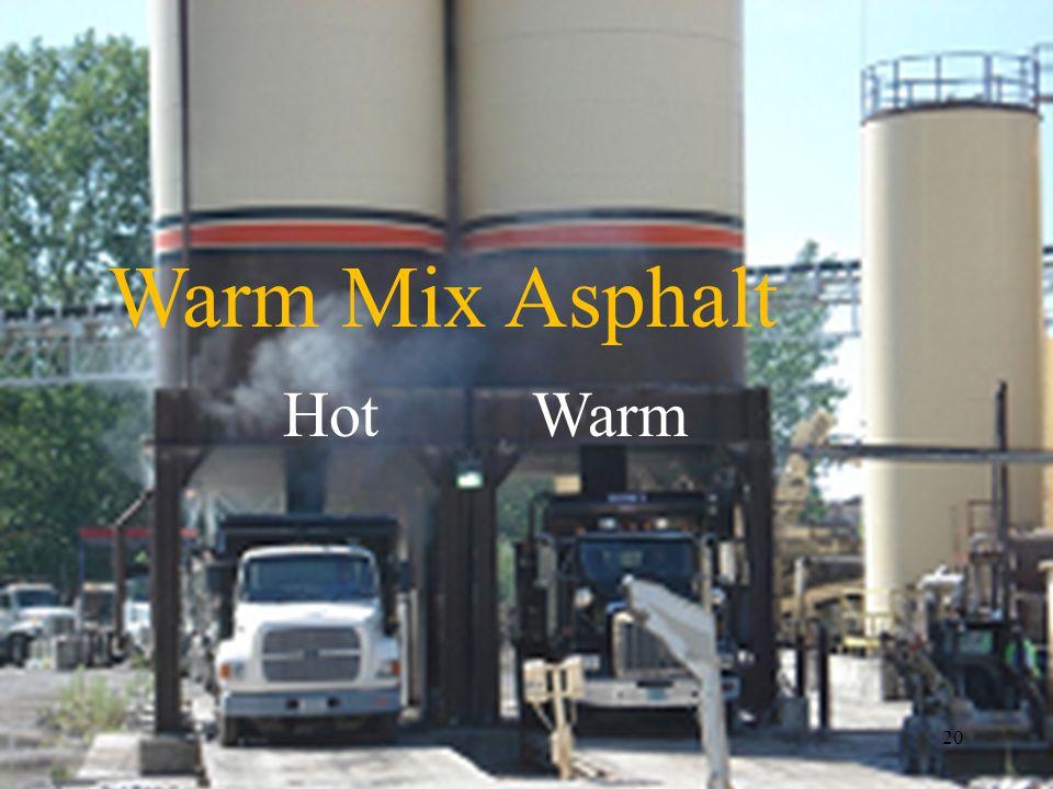 Hot Warm 20 Warm Mix Asphalt