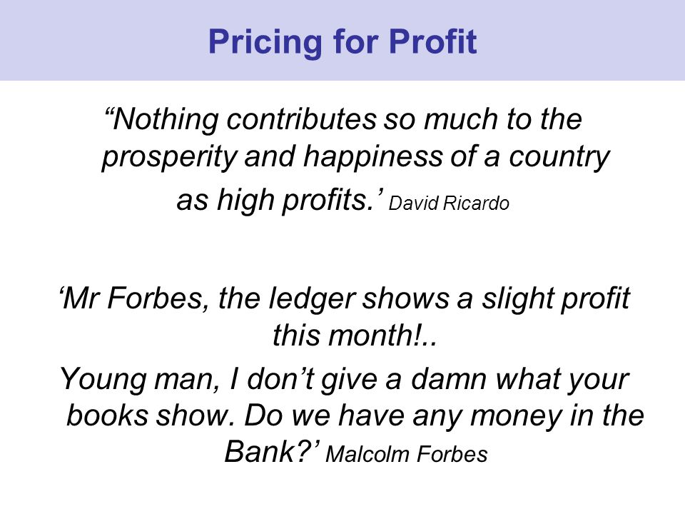 Nothing contributes so much to the prosperity and happiness of a country as high profits.