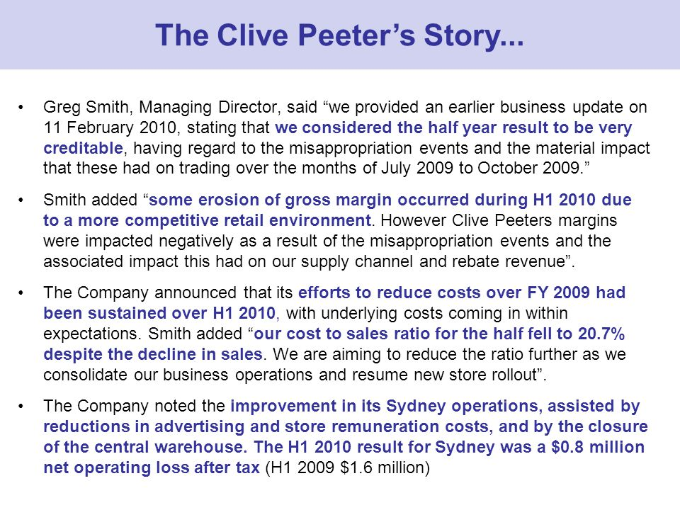Greg Smith, Managing Director, said we provided an earlier business update on 11 February 2010, stating that we considered the half year result to be