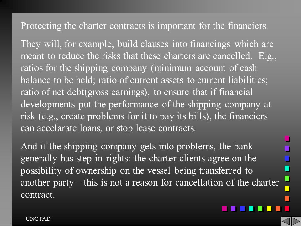 UNCTAD If the underlying SPA is strong (note the risks, e.g., Dabhol), long-term charters will ensure a consistent cash flow. This makes it possible t