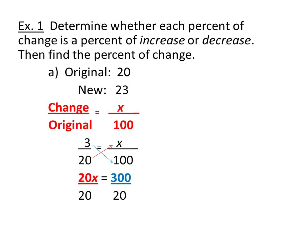 Ex. 1 Determine whether each percent of change is a percent of increase or decrease.