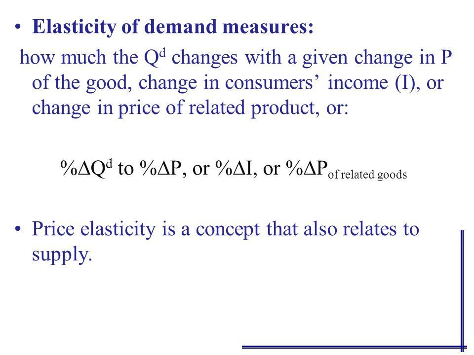 elasticIf the coefficient of elasticity of demand is > 1, we say demand is elastic; The quantity demanded is relatively responsive when ε d is >1.