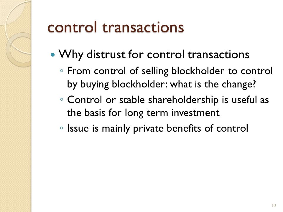 control transactions Why distrust for control transactions From control of selling blockholder to control by buying blockholder: what is the change? C