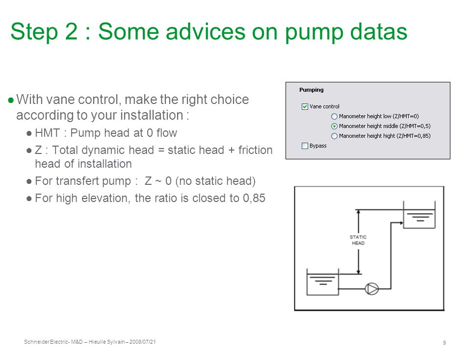 Schneider Electric 10 - M&D – Hieulle Sylvain – 2008/07/21 Step 3 : define the electrical characteristics Choose the product protection : IP20 or IP54 Select the voltage Select the motor power Current, cos phi, efficiency, price of electricity are filled automatically (could be adjusted) Select the price of total project