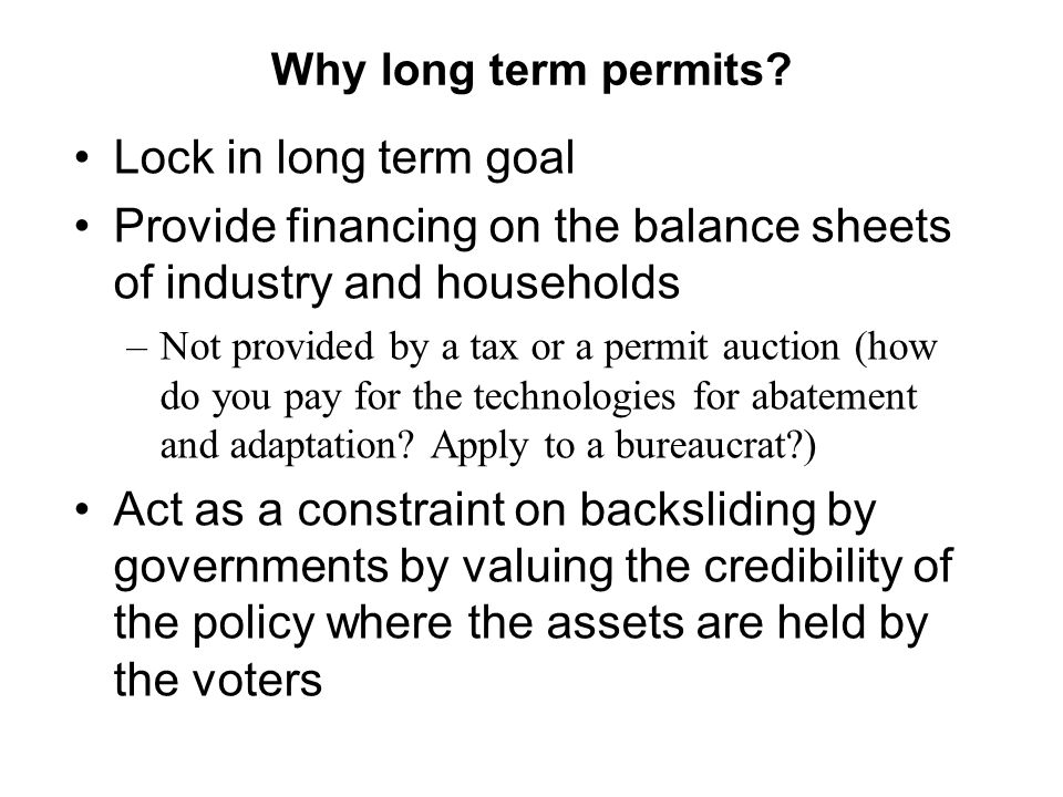 Why long term permits.