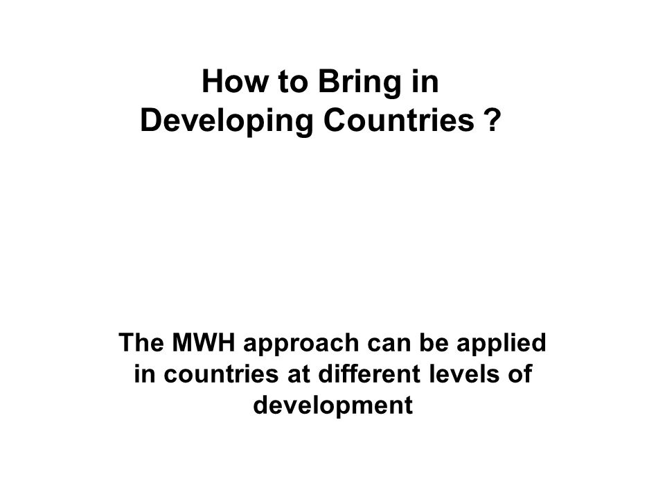 How to Bring in Developing Countries .