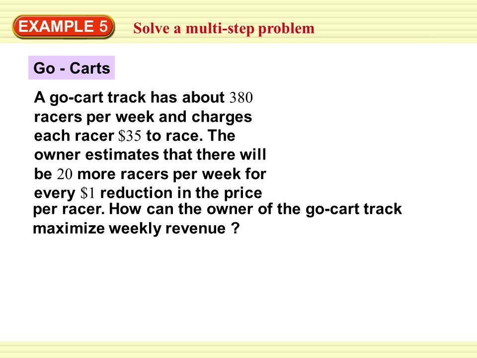 EXAMPLE 5 Solve a multi-step problem SOLUTION STEP 1 Define the variables.