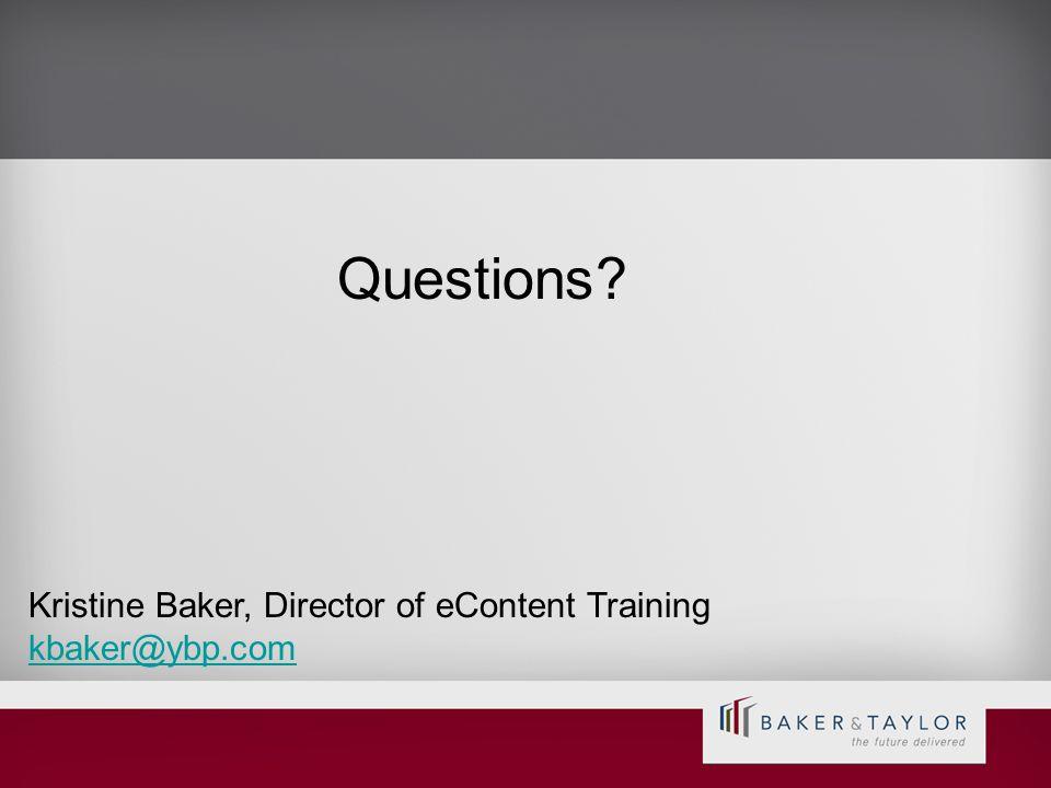 Questions? Kristine Baker, Director of eContent Training kbaker@ybp.com kbaker@ybp.com