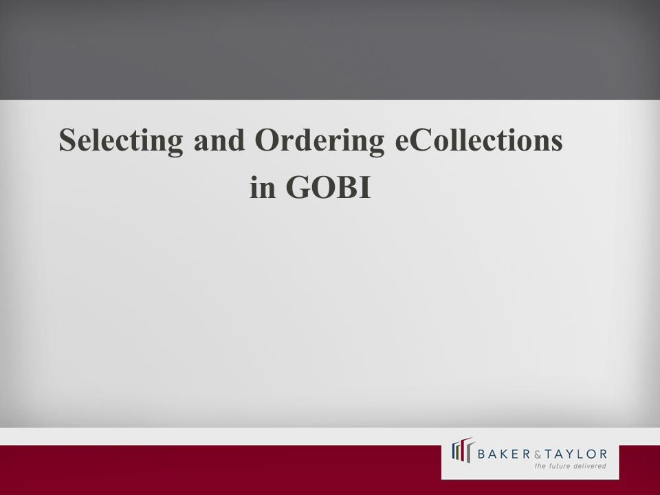 Selecting and Ordering eCollections in GOBI
