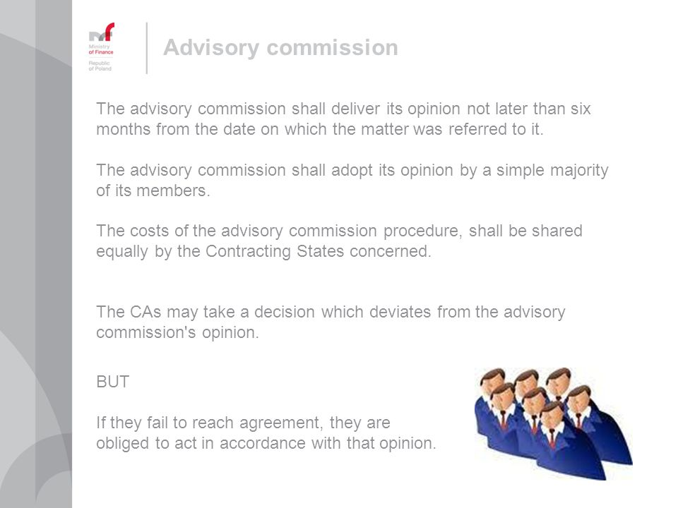 Advisory commission The advisory commission shall deliver its opinion not later than six months from the date on which the matter was referred to it.