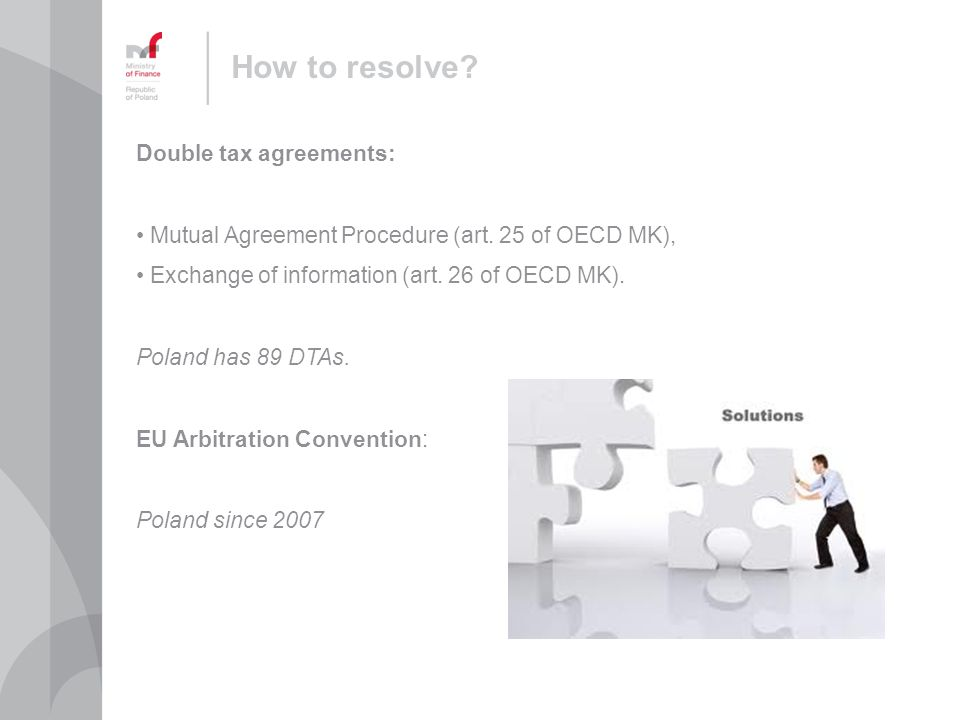 How to resolve. Double tax agreements: Mutual Agreement Procedure (art.