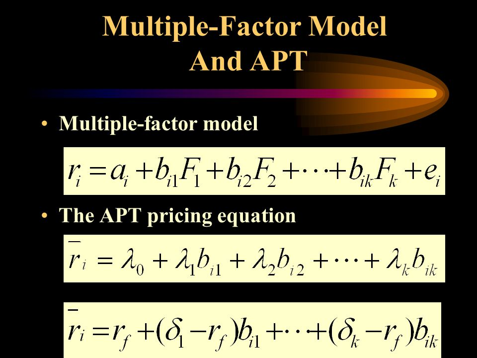 Multiple-factor model The APT pricing equation Multiple-Factor Model And APT