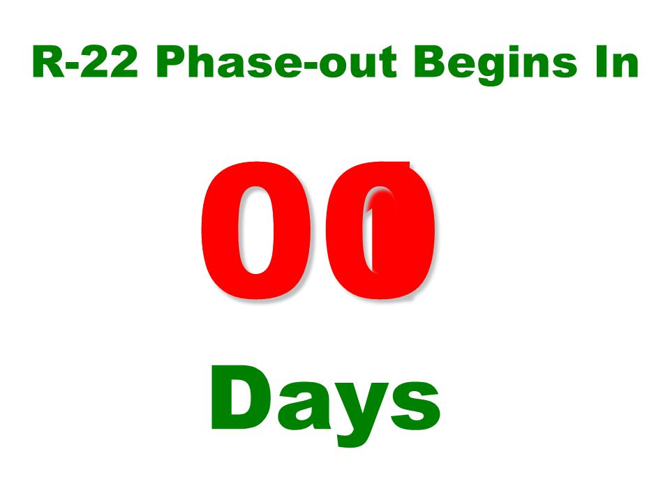 R-22 Phase-out Begins In 01 Days 00