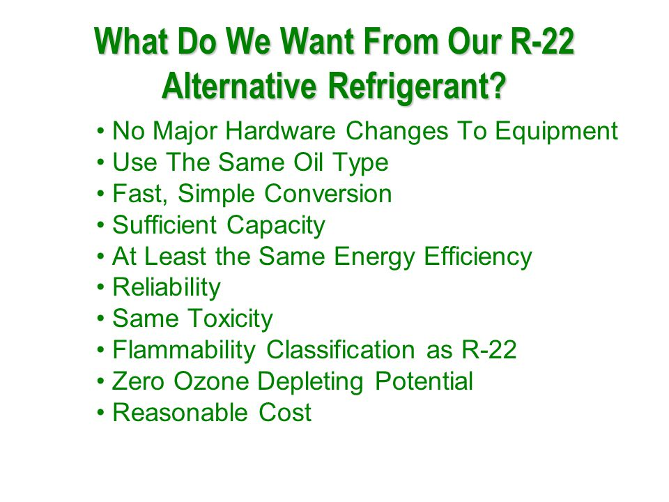 What Do We Want From Our R-22 Alternative Refrigerant.