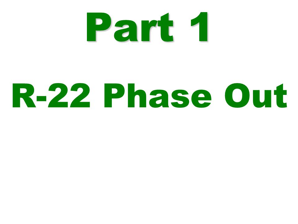 Part 1 R-22 Phase Out
