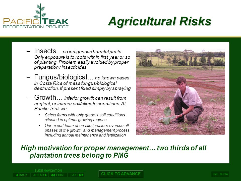 AHEADLASTFIRSTBACK ----------------------- SLIDE NAVIGATION ------------------------ END SHOW CLICK TO ADVANCE Agricultural Risks –Insects… no indigenous harmful pests.