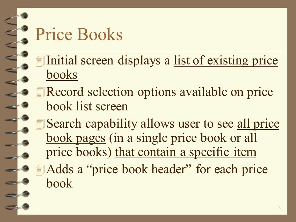 User Friendly Price Book Maintenance A Family of Enhancements For iSeries 400 DMAS from Copyright I/O International, 2006, 2007, 2008, 2010 Skip Intro Exit
