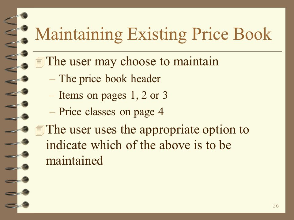 25 Return to Price Book Summary Adding a New Price Book The price class page is displayed This pages is similar to the corresponding page in DMAS price book maintenance The user enters the price class and appropriate pricing data