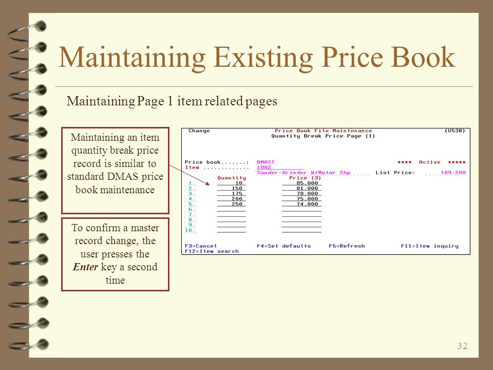 31 Maintaining Existing Price Book Maintaining Page 1, 2 and 3 item related pages Items from pages 1, 2 and 3 are listed on the same page The list is