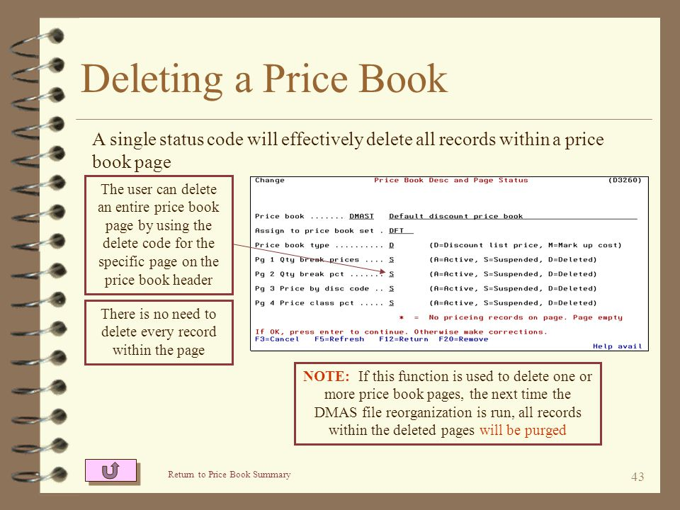 42 Deleting a Price Book The user can delete an entire price book page from the price book header To delete an entire price book page, the user first displays the price book header in change mode