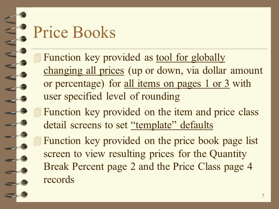 45 Removing Price Book Pages The user can remove one or more pages within a price book with a single code To physically remove one or more price book pages and all of its contents immediately, use the R=Remove option NOTE: This function does an IMMEDIATE REMOVE of all records within the designated price book pages.