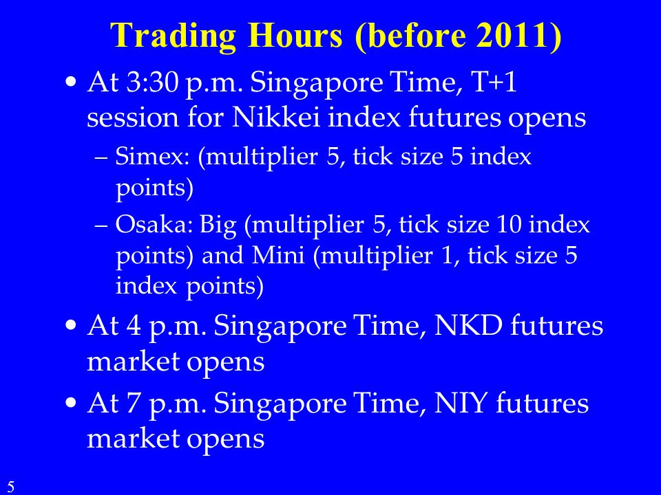 Trading Hours (before 2011) At 3:30 p.m.