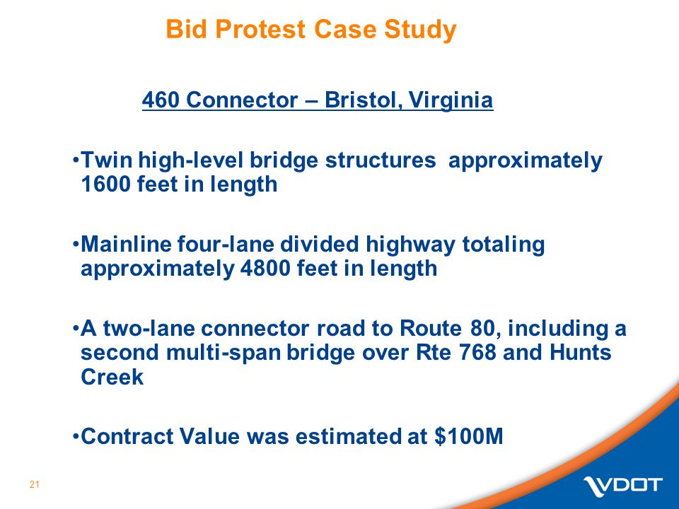 21 Bid Protest Case Study 460 Connector – Bristol, Virginia Twin high-level bridge structures approximately 1600 feet in length Mainline four-lane div