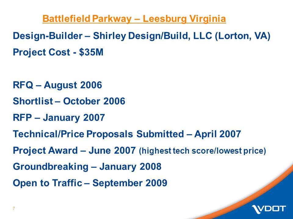 7 Design-Builder – Shirley Design/Build, LLC (Lorton, VA) Project Cost - $35M RFQ – August 2006 Shortlist – October 2006 RFP – January 2007 Technical/