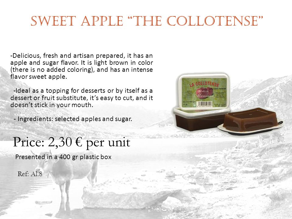 Sweet apple The Collotense Ref: Al.8 Price: 2,30 per unit -Delicious, fresh and artisan prepared, it has an apple and sugar flavor.