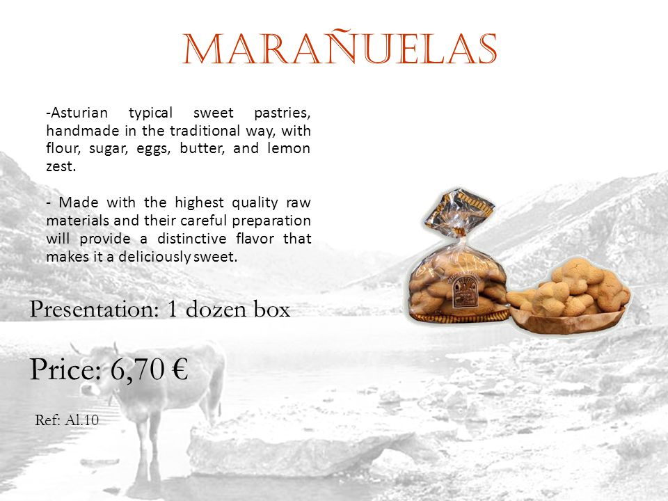 Marañuelas Ref: Al.10 Presentation: 1 dozen box Price: 6,70 -Asturian typical sweet pastries, handmade in the traditional way, with flour, sugar, eggs, butter, and lemon zest.