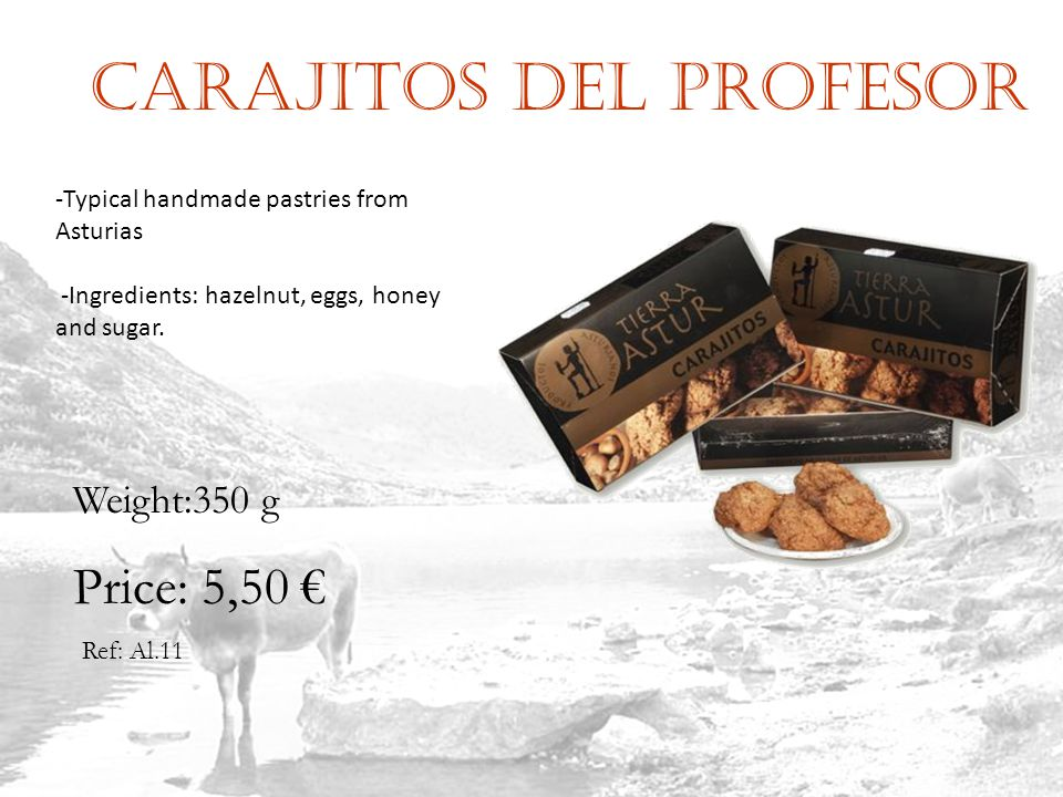 Carajitos del profesor Ref: Al.11 Weight:350 g Price: 5,50 -Typical handmade pastries from Asturias -Ingredients: hazelnut, eggs, honey and sugar.