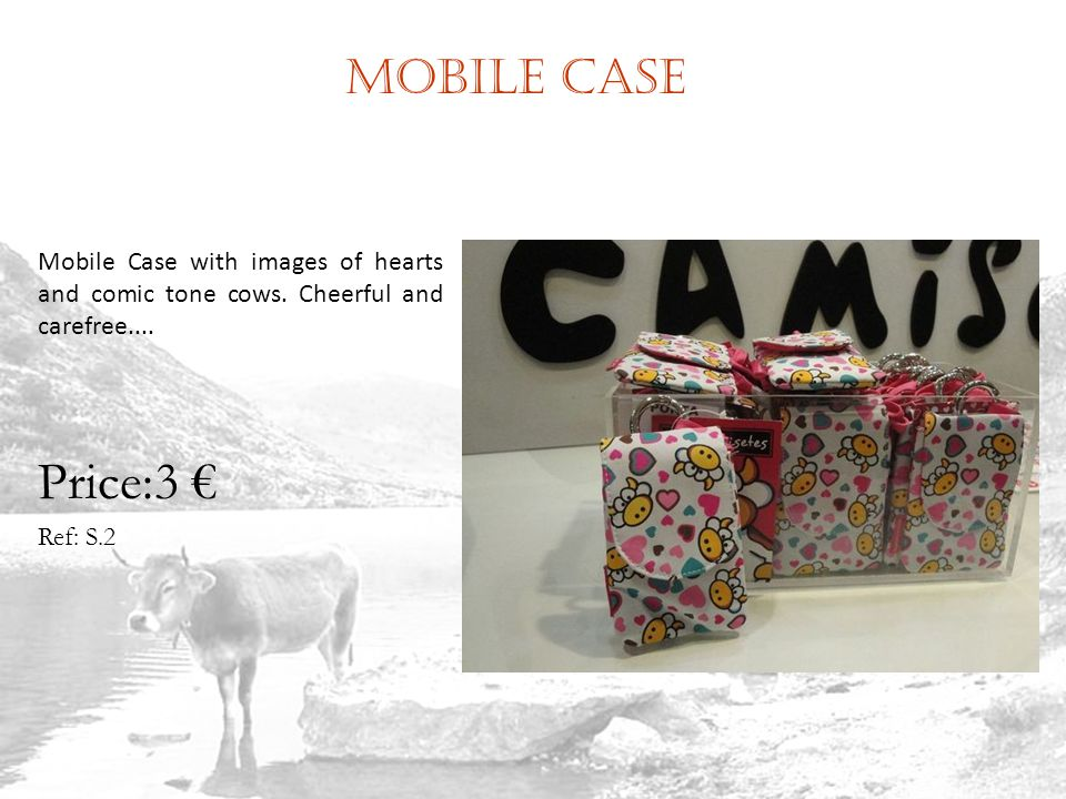Mobile case Ref: S.2 Price:3 Mobile Case with images of hearts and comic tone cows.