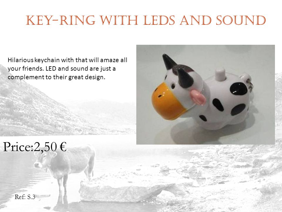 Key-ring with leds and sound Ref: S.3 Price:2,50 Hilarious keychain with that will amaze all your friends.
