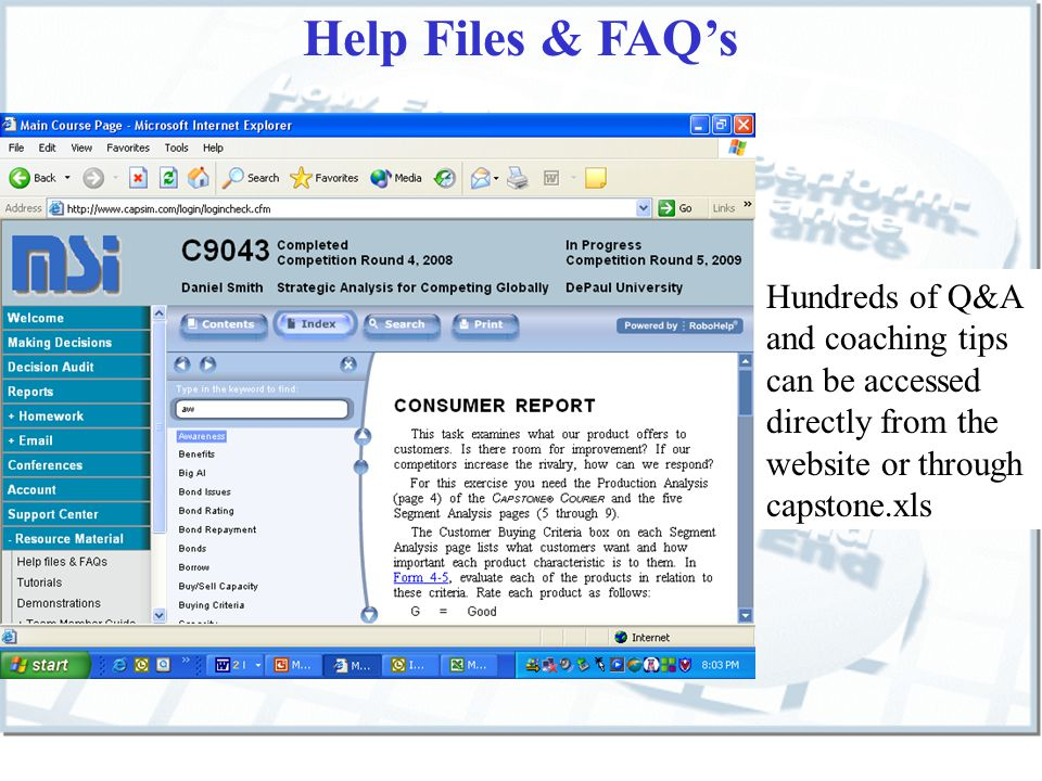 Help Files & FAQs Hundreds of Q&A and coaching tips can be accessed directly from the website or through capstone.xls