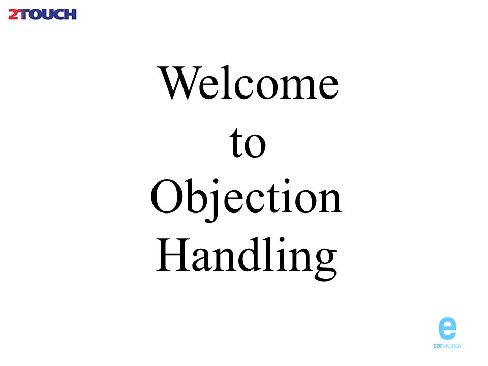 Welcome to Objection Handling
