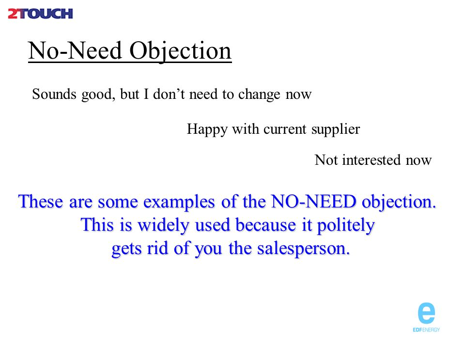 Money Objection That costs too much.Your price is too high.