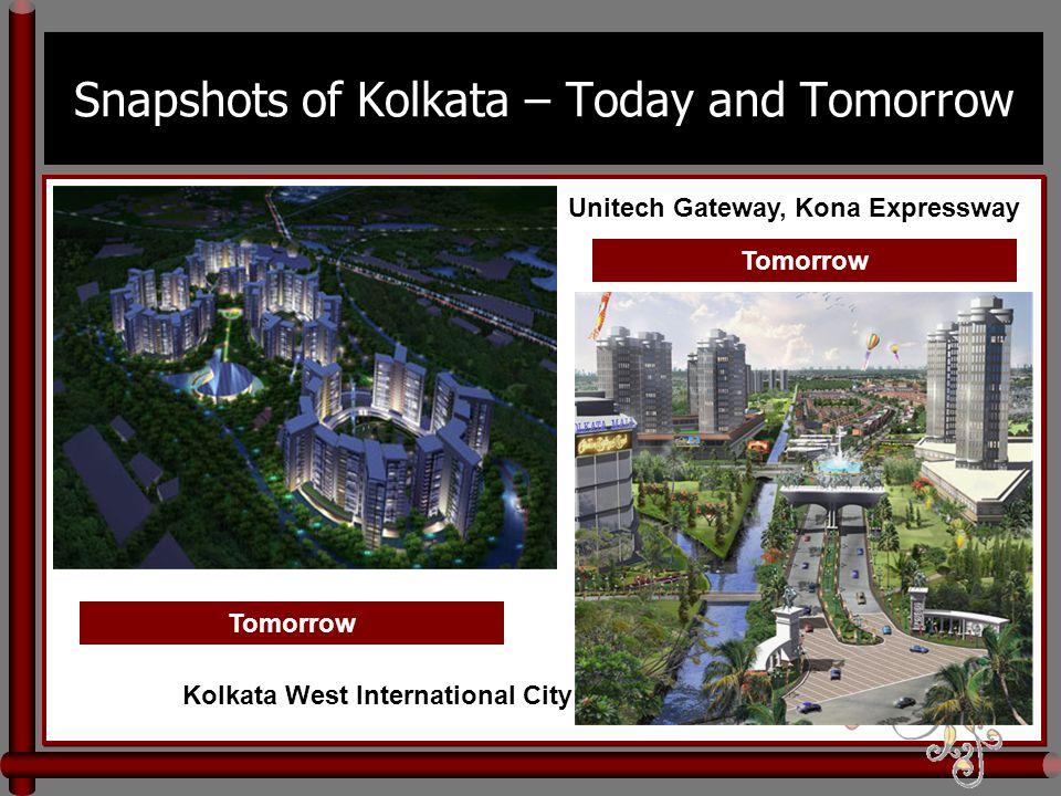 Snapshots of Kolkata – Today and Tomorrow Unitech Gateway, Kona Expressway Kolkata West International City Tomorrow