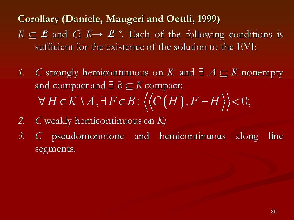 26 Corollary (Daniele, Maugeri and Oettli, 1999) K L and C: K L *.