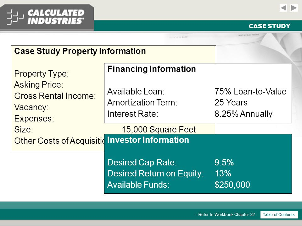 Commercial Investment Module - Real Estate and Mortgage Slide 13 USING BENCHMARKS -- Refer to Workbook Chapter 24 StepsKeysDisplay Example: An investor says that he wont buy on anything less than a 9 cap.