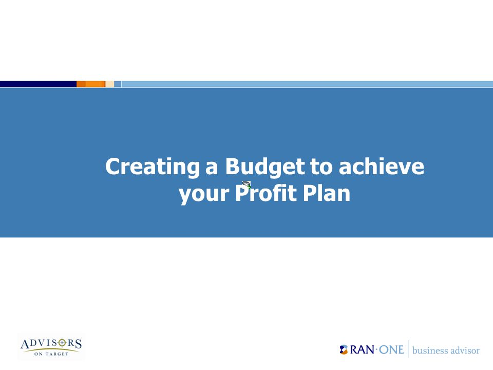 Creating a Budget to achieve your Profit Plan