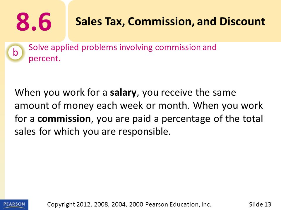 8.6 Sales Tax, Commission, and Discount b Solve applied problems involving commission and percent.