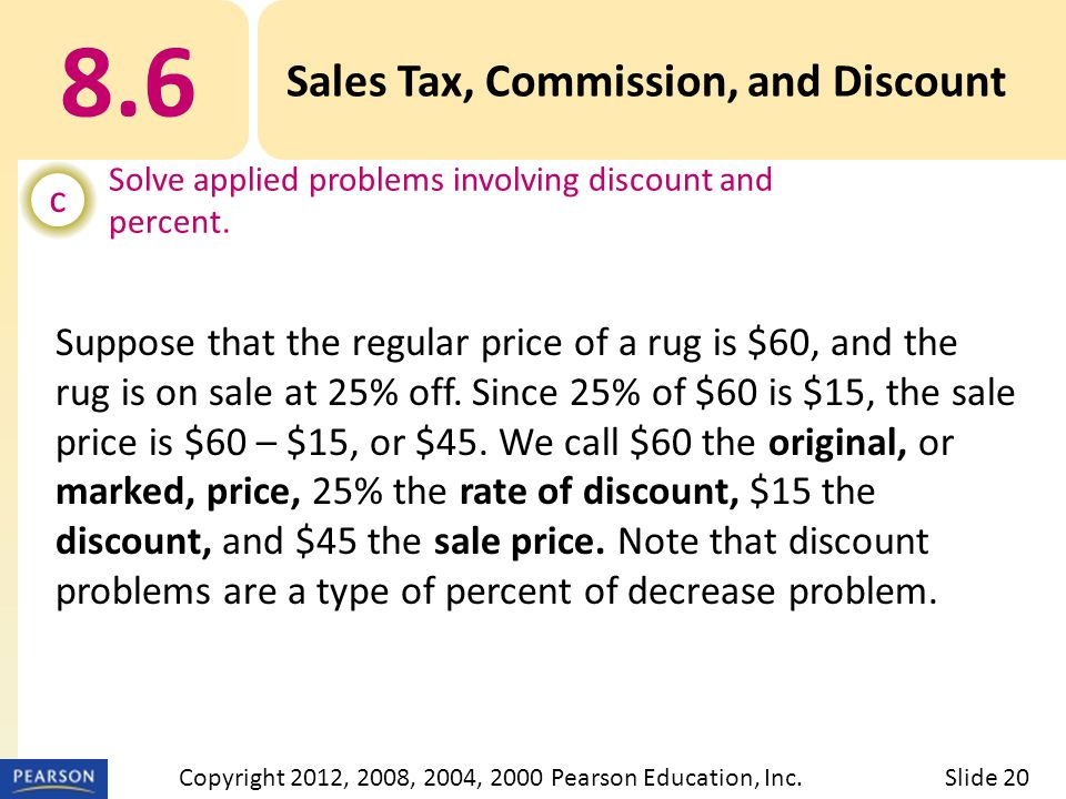 8.6 Sales Tax, Commission, and Discount c Solve applied problems involving discount and percent.