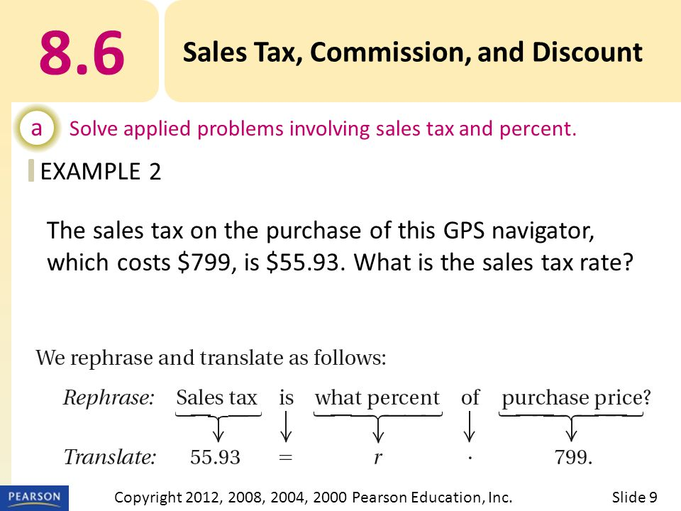 EXAMPLE 8.6 Sales Tax, Commission, and Discount a Solve applied problems involving sales tax and percent.