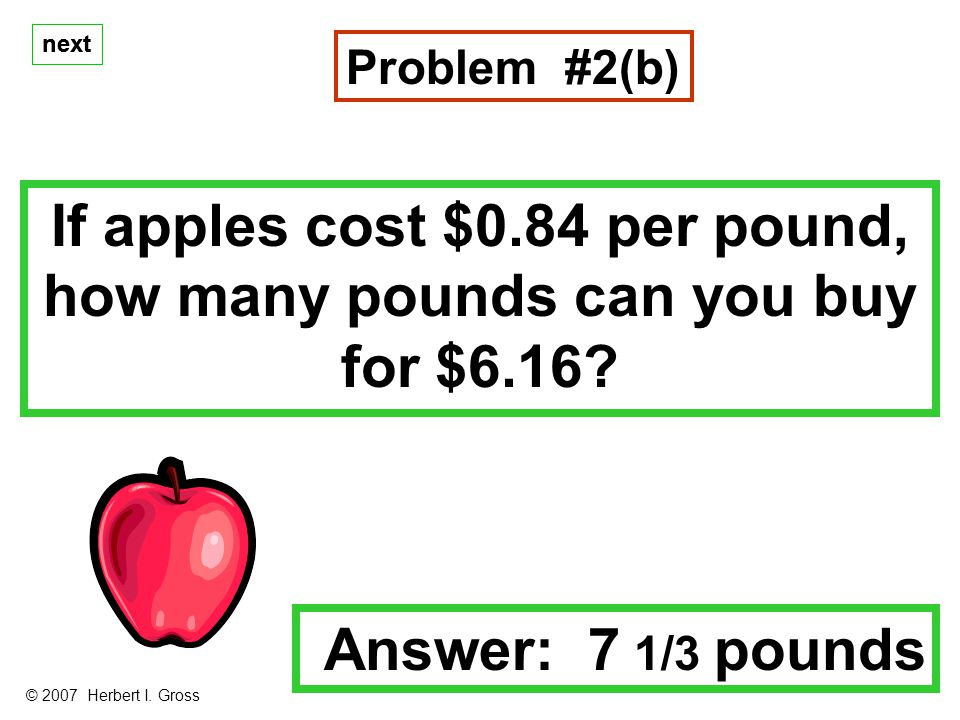 next If apples cost $0.84 per pound, how many pounds can you buy for $6.16.